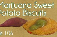Cannabis Butter Sweet Potato Biscuits Cooking with Marijuana #106