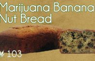 Cannabutter Banana Nut Bread Cooking with Marijuana #103 Cross Eyed Monkey Bread