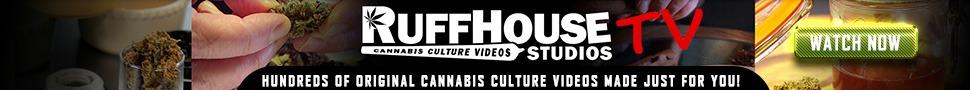 RuffHouse TV - Hundreds of Original Cannabis Culture Videos Made Just For You
