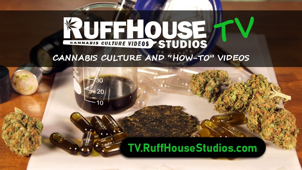 RuffHouseTV - Cannabis Videos