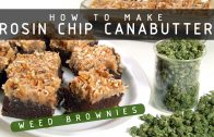 How to Make Rosin Chip Cannabutter & Amazing Cannabis Brownies