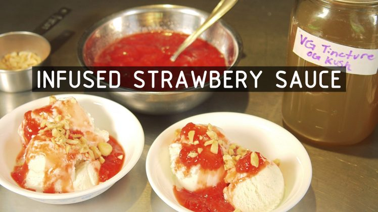 Cannabis Infused Strawberry Sauce: Infused Eats #65