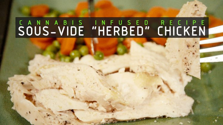 Sous-Vide Cannabutter Infused Herb Chicken Breast Recipe